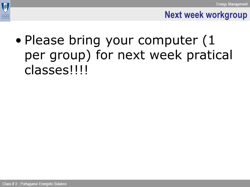 Next week workgroup Please bring your computer (1 per group) for next week pratical classes!!!!