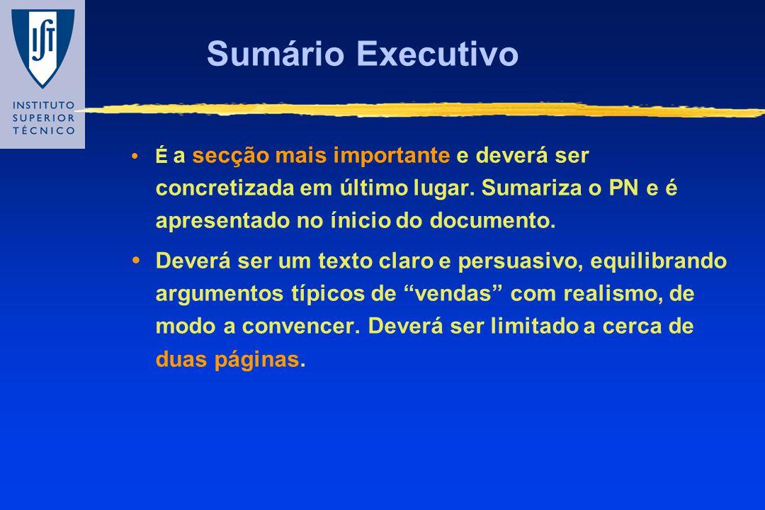 Sumário Executivo É a secção mais importante e deverá ser concretizada em último lugar. Sumariza o PN e é apresentado no ínicio do documento.