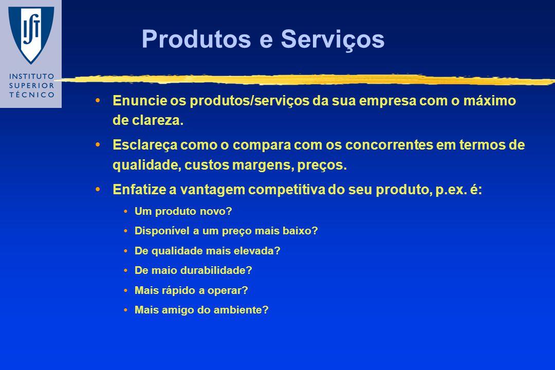Produtos e Serviços Enuncie os produtos/serviços da sua empresa com o máximo de clareza.