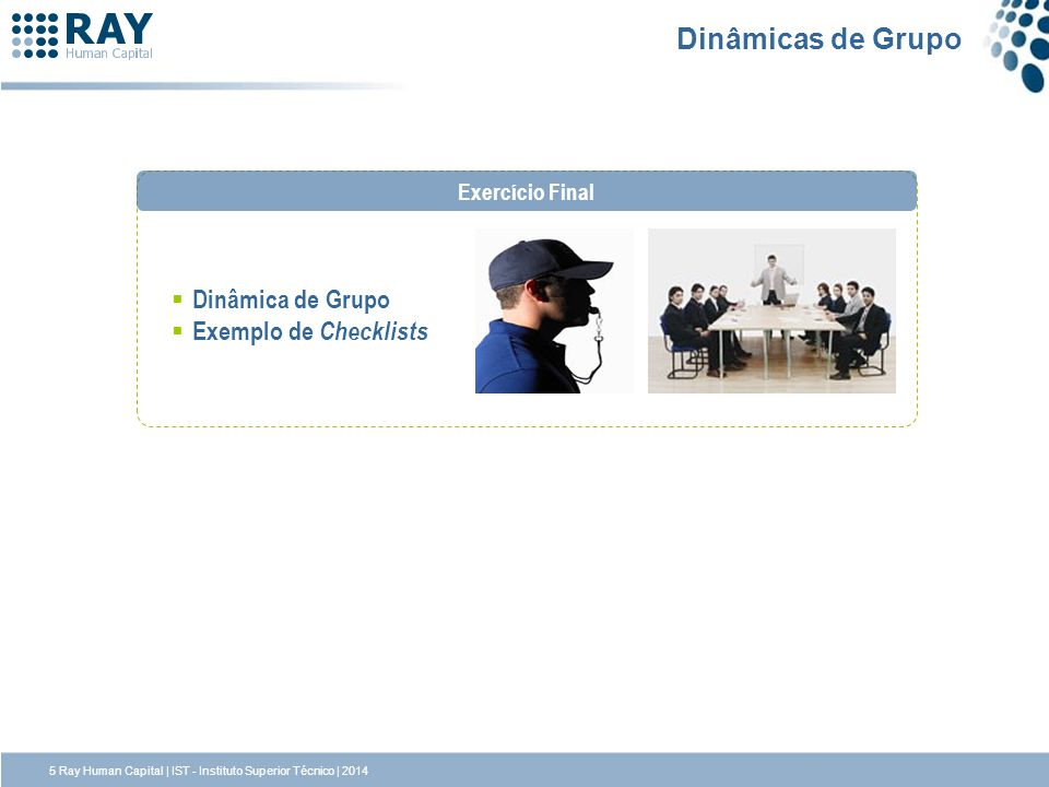 Dinâmicas de Grupo Dinâmica de Grupo Exemplo de Checklists