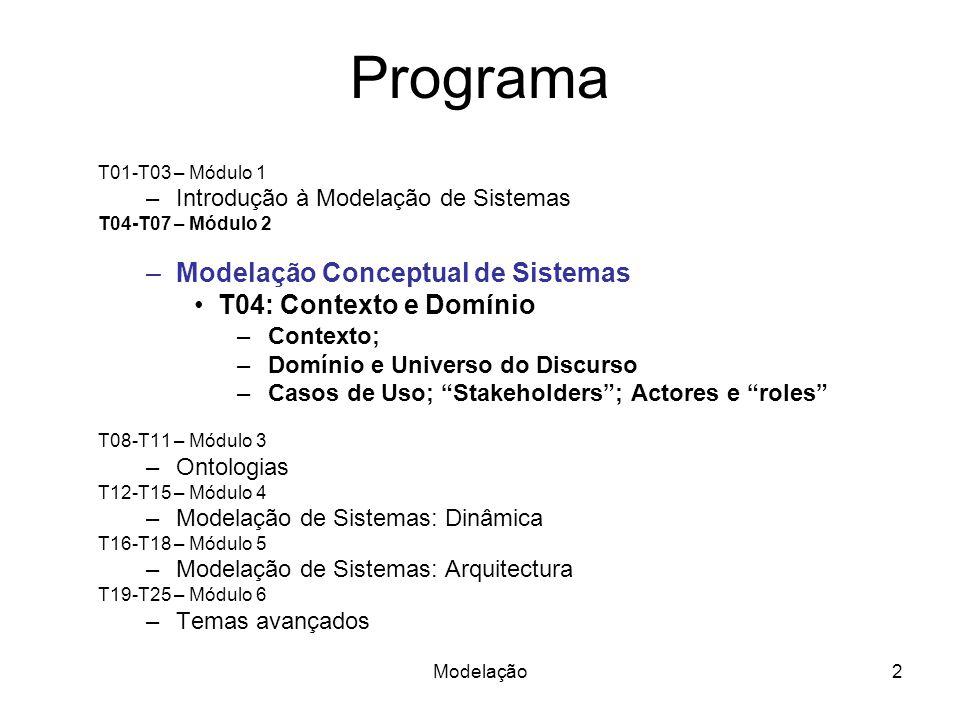 Programa Modelação Conceptual de Sistemas T04: Contexto e Domínio