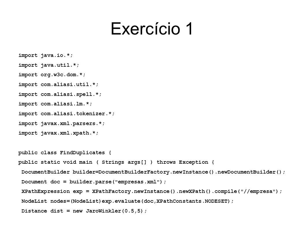 Exercício 1 import java.io.*; import java.util.*;