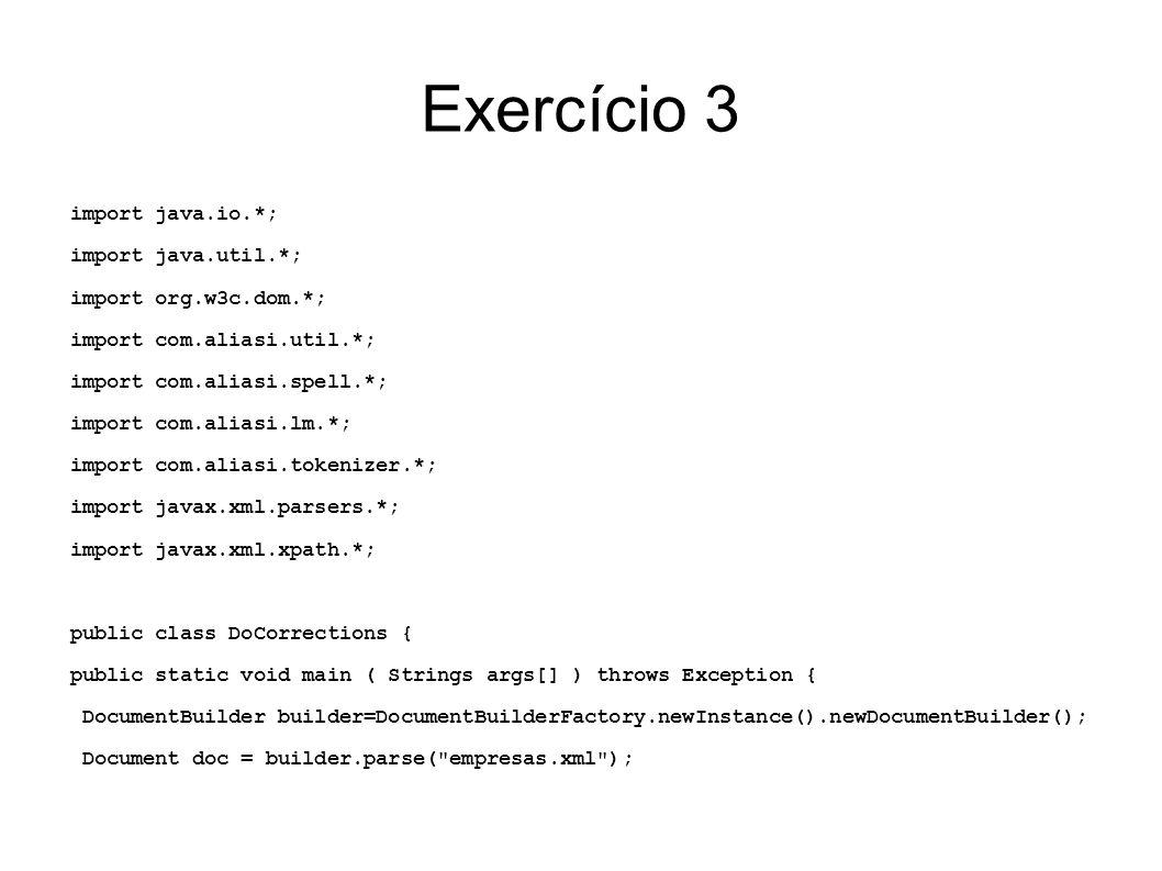 Exercício 3 import java.io.*; import java.util.*;