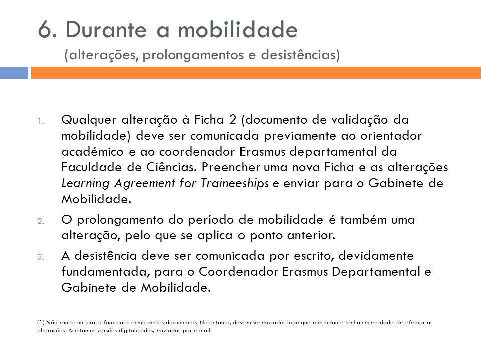 6. Durante a mobilidade (alterações, prolongamentos e desistências)