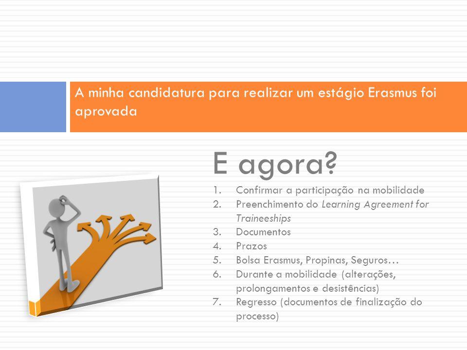 A minha candidatura para realizar um estágio Erasmus foi aprovada