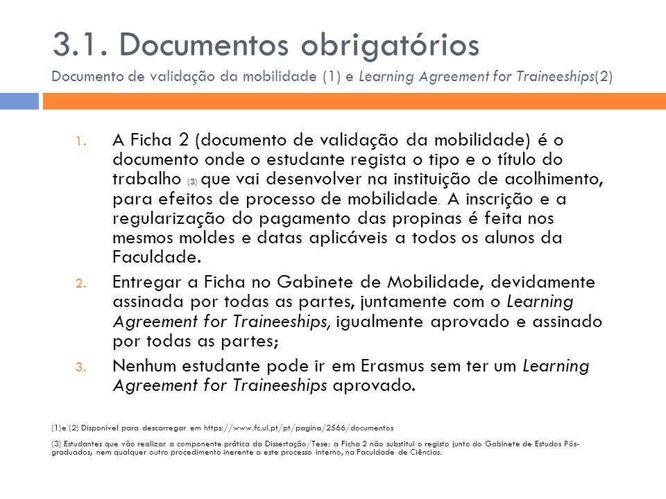 3.1. Documentos obrigatórios Documento de validação da mobilidade (1) e Learning Agreement for Traineeships(2)