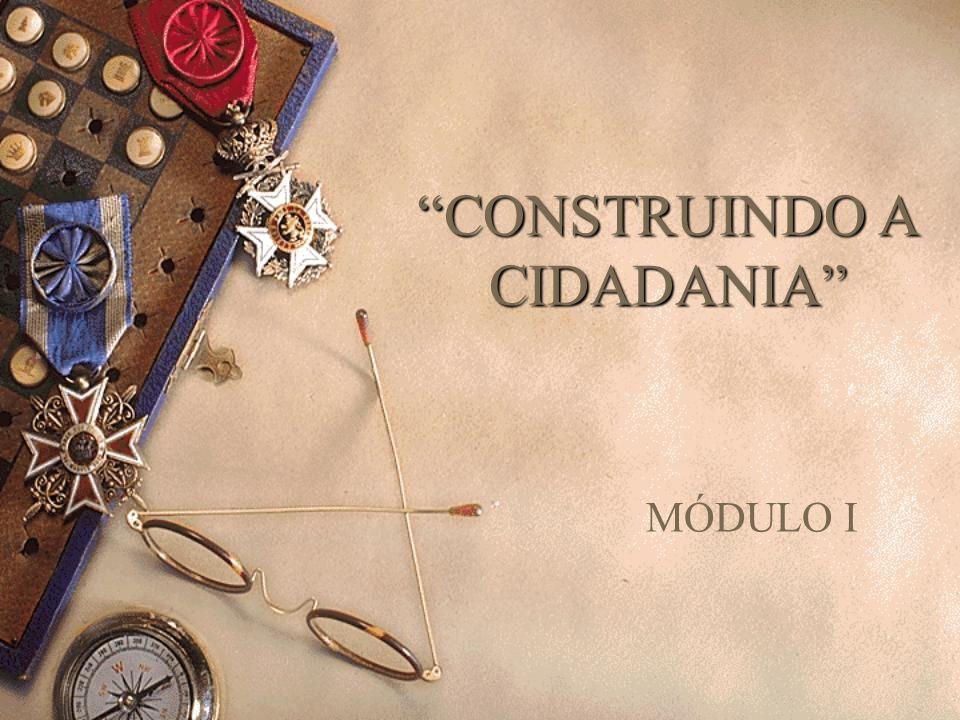 CONSTRUINDO A CIDADANIA