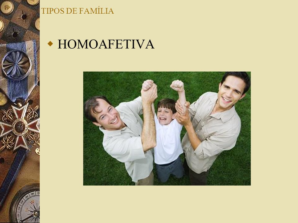 TIPOS DE FAMÍLIA HOMOAFETIVA