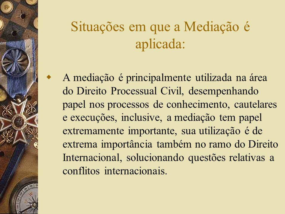 Situações em que a Mediação é aplicada: