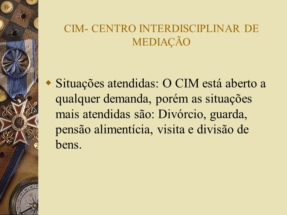 CIM- CENTRO INTERDISCIPLINAR DE MEDIAÇÃO