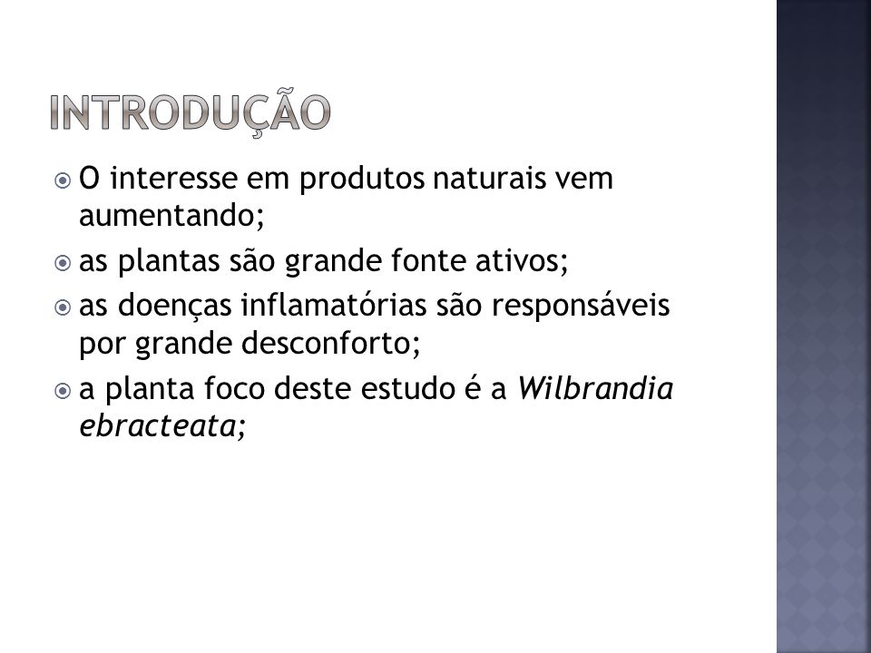 INTRODUÇÃO O interesse em produtos naturais vem aumentando;