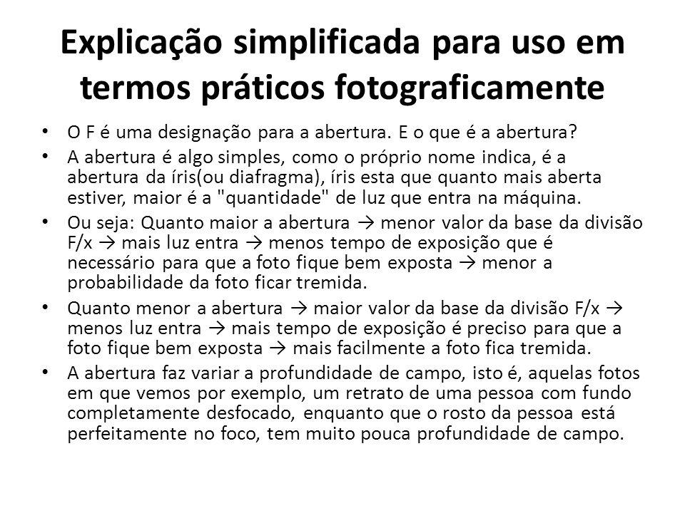 Explicação simplificada para uso em termos práticos fotograficamente