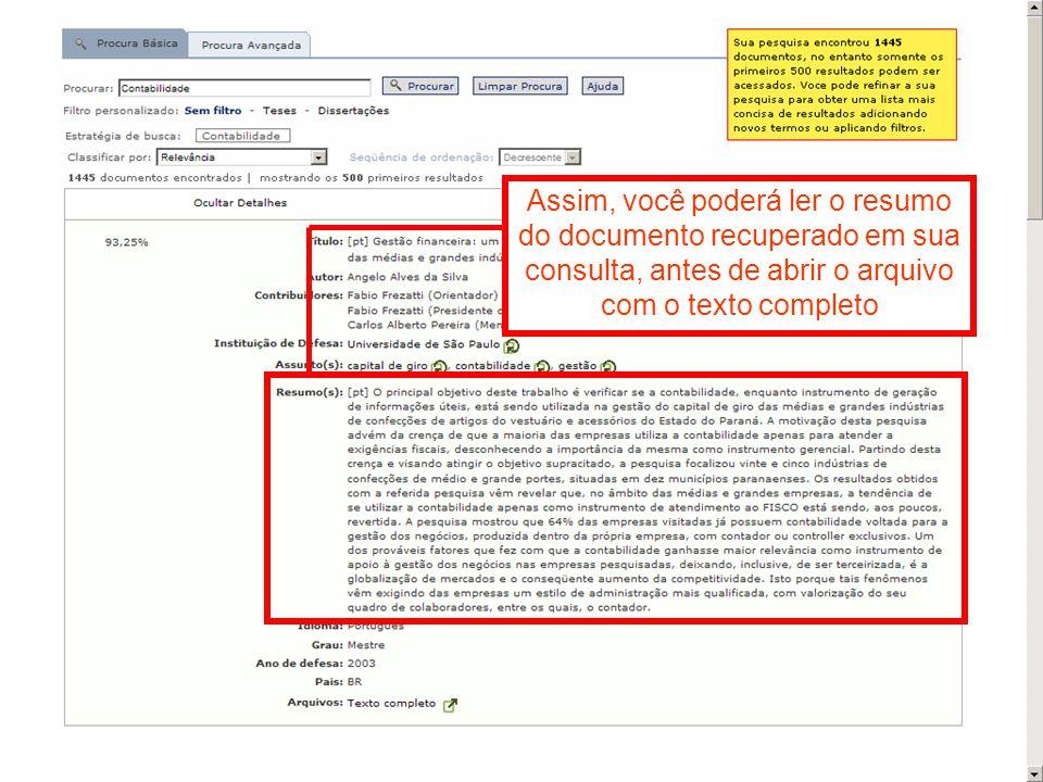 Assim, você poderá ler o resumo do documento recuperado em sua consulta, antes de abrir o arquivo com o texto completo