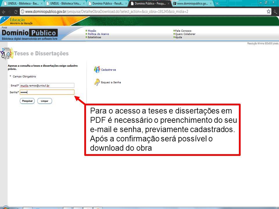 Para o acesso a teses e dissertações em PDF é necessário o preenchimento do seu e-mail e senha, previamente cadastrados.