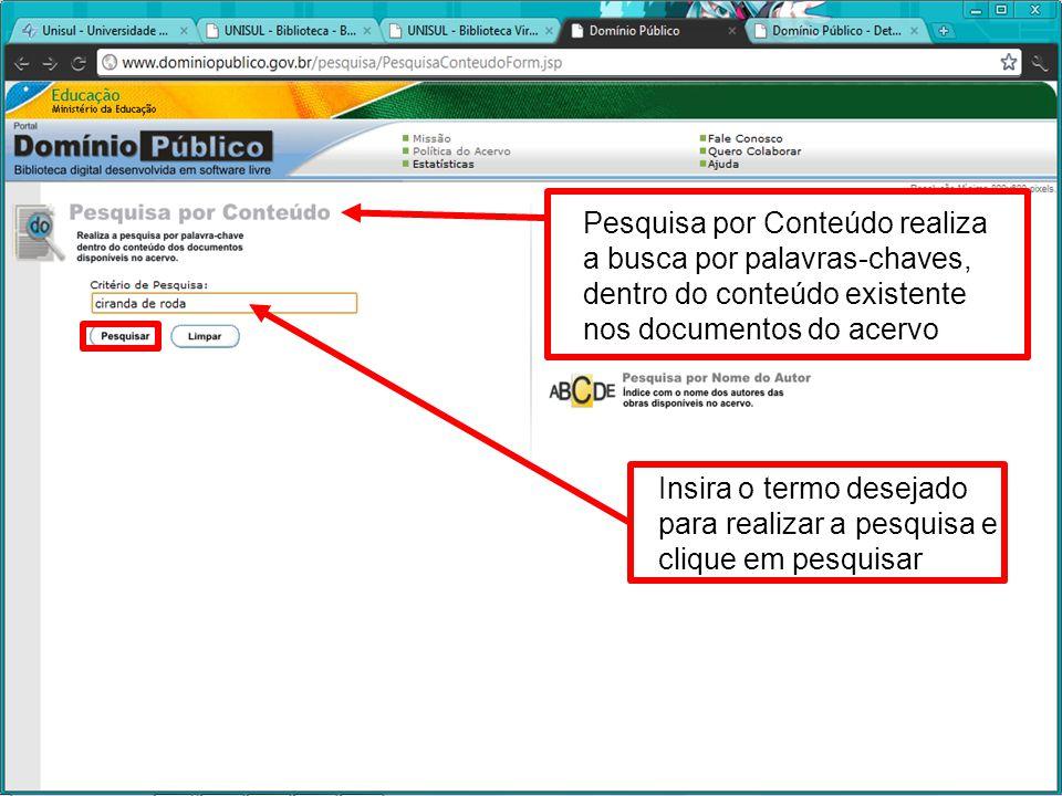 Pesquisa por Conteúdo realiza a busca por palavras-chaves, dentro do conteúdo existente nos documentos do acervo