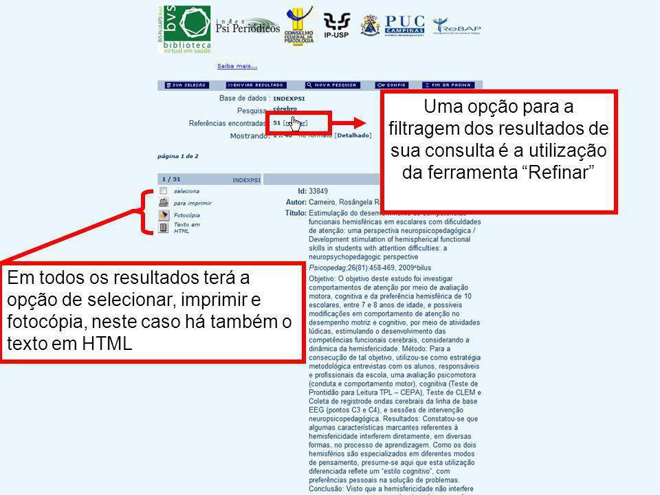 Uma opção para a filtragem dos resultados de sua consulta é a utilização da ferramenta Refinar