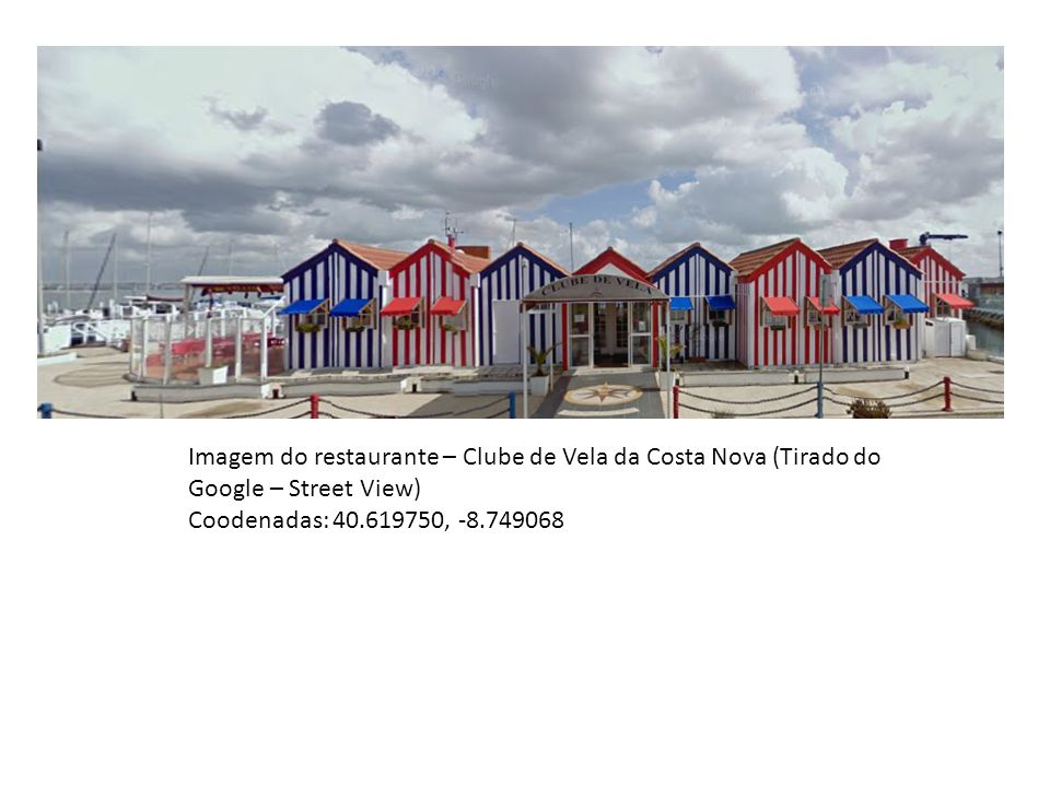 Imagem do restaurante – Clube de Vela da Costa Nova (Tirado do Google – Street View)