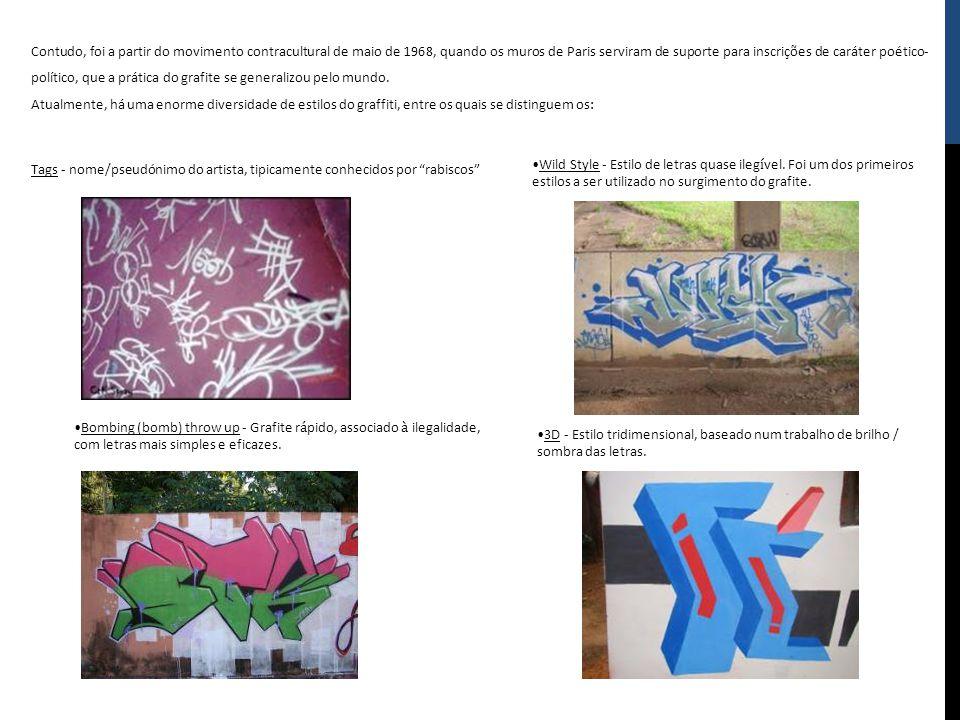 Contudo, foi a partir do movimento contracultural de maio de 1968, quando os muros de Paris serviram de suporte para inscrições de caráter poético-político, que a prática do grafite se generalizou pelo mundo.