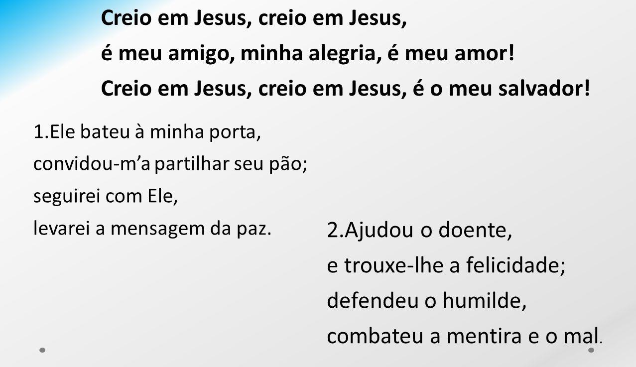 Creio em Jesus, creio em Jesus,