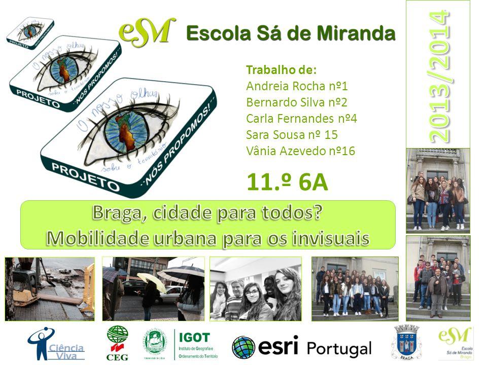 Braga, cidade para todos Mobilidade urbana para os invisuais
