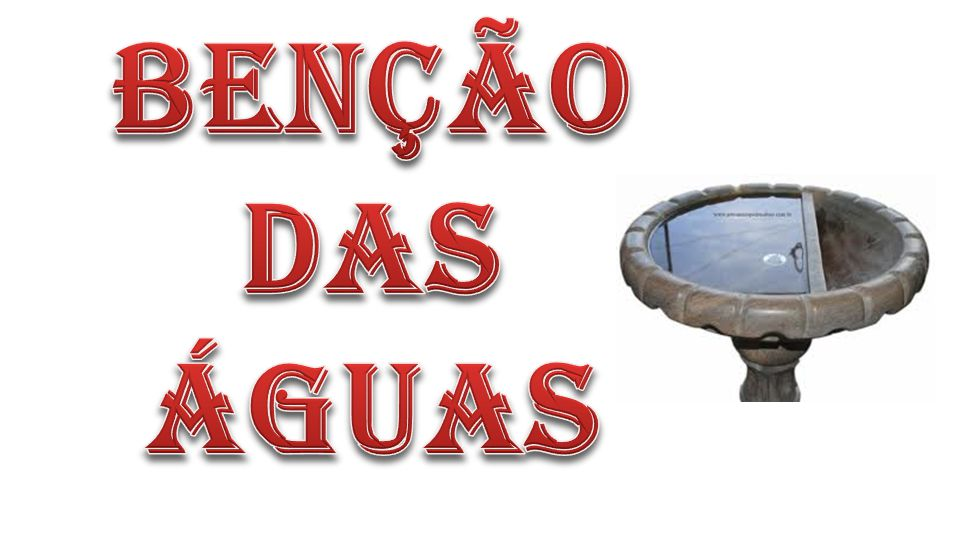BENÇÃO DAS ÁGUAS