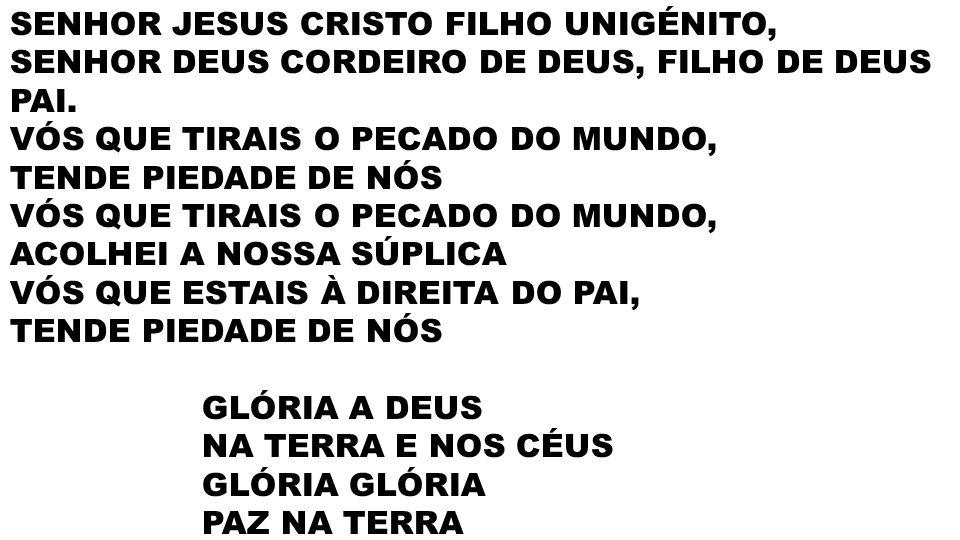 SENHOR JESUS CRISTO FILHO UNIGÉNITO,