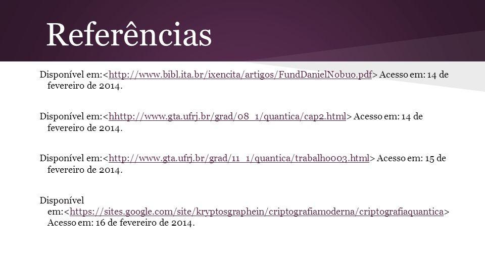 Referências Disponível em:<http://www.bibl.ita.br/ixencita/artigos/FundDanielNobuo.pdf> Acesso em: 14 de fevereiro de 2014.