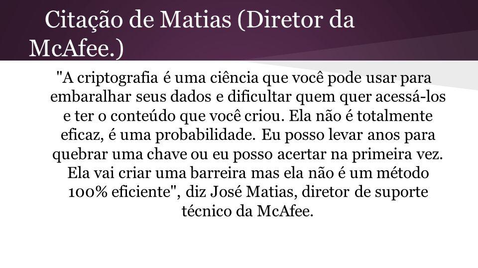 Citação de Matias (Diretor da McAfee.)