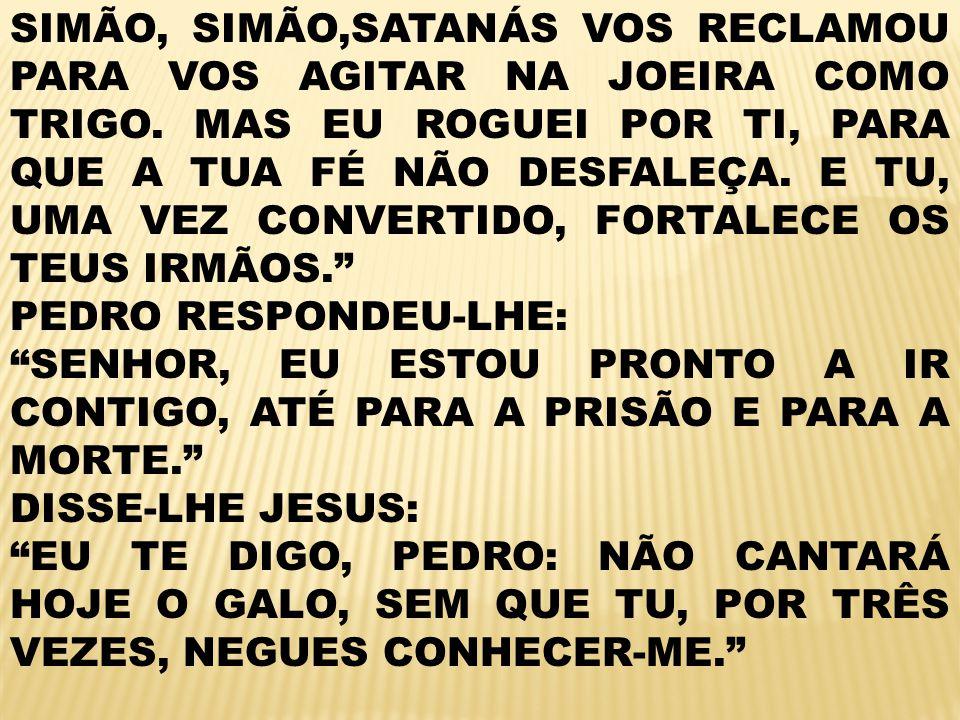 SIMÃO, SIMÃO,SATANÁS VOS RECLAMOU PARA VOS AGITAR NA JOEIRA COMO TRIGO