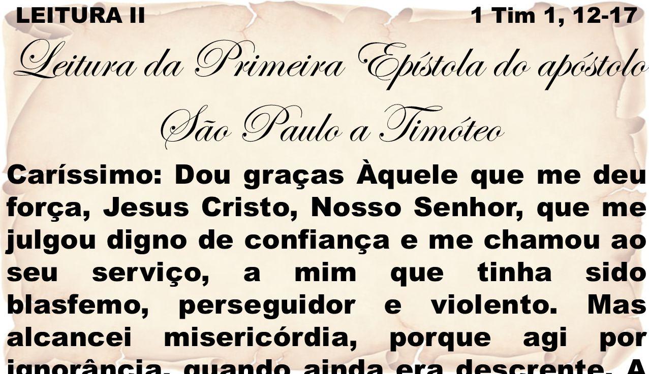 Leitura da Primeira Epístola do apóstolo São Paulo a Timóteo