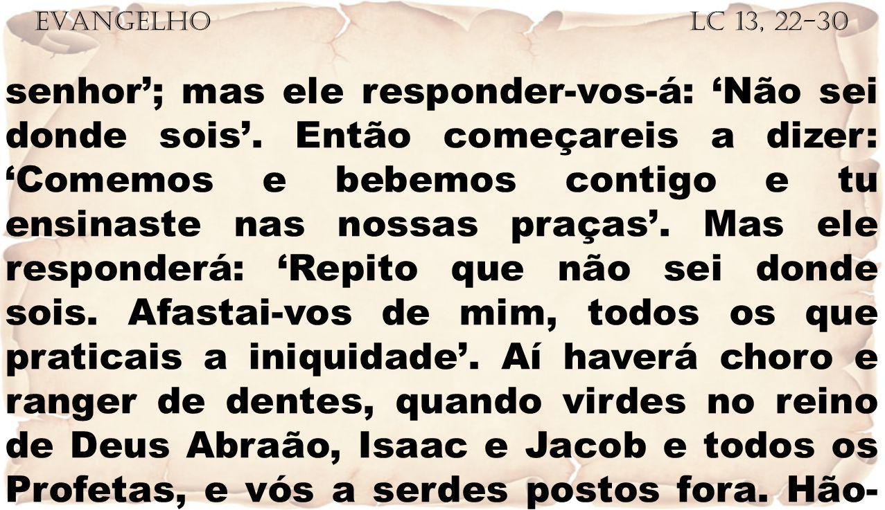 EVANGELHO Lc 13, 22-30