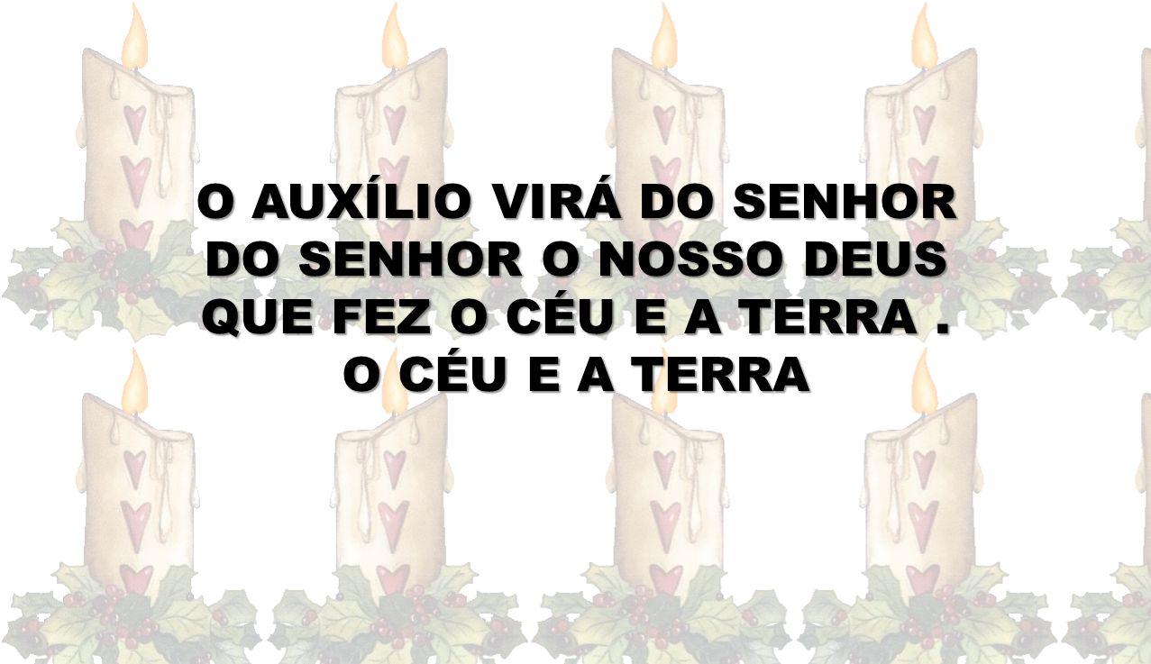 O AUXÍLIO VIRÁ DO SENHOR