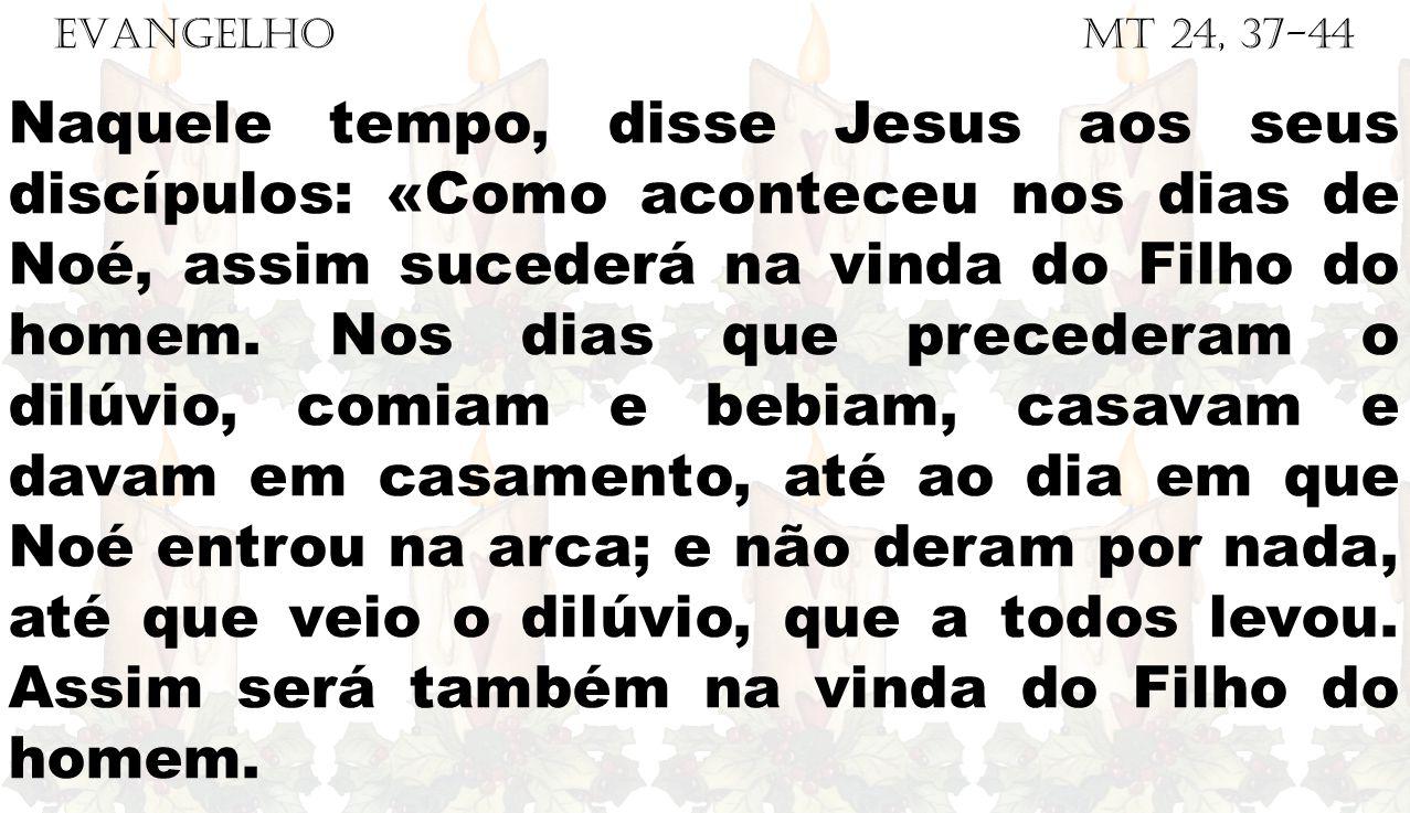 EVANGELHO Mt 24, 37-44