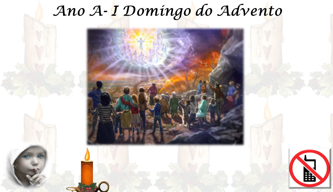 Ano A- I Domingo do Advento