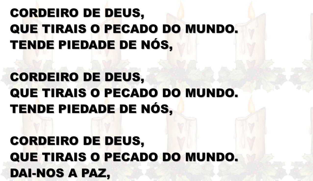 CORDEIRO DE DEUS, QUE TIRAIS O PECADO DO MUNDO