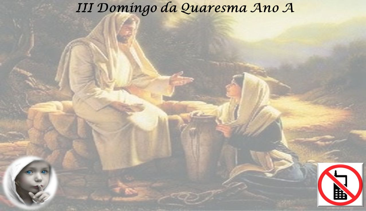 III Domingo da Quaresma Ano A