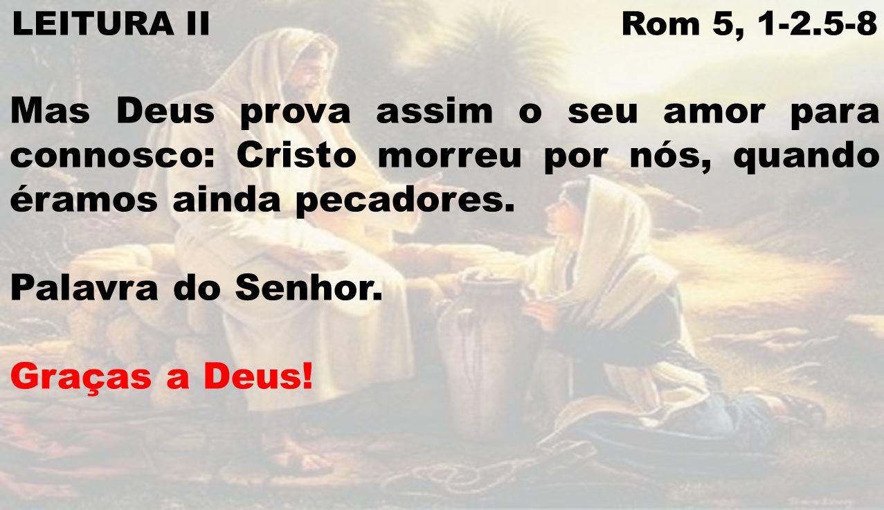 LEITURA II Rom 5, 1-2.5-8