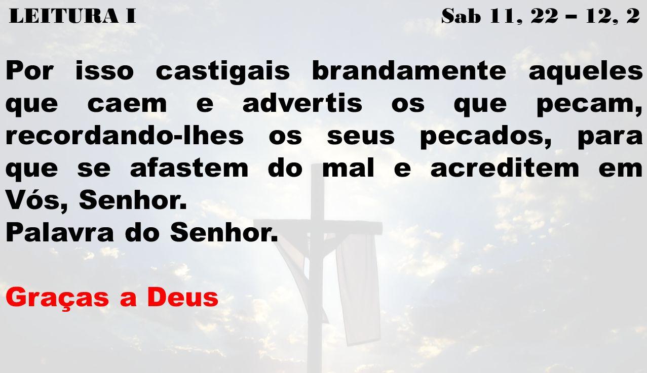 LEITURA I Sab 11, 22 – 12, 2