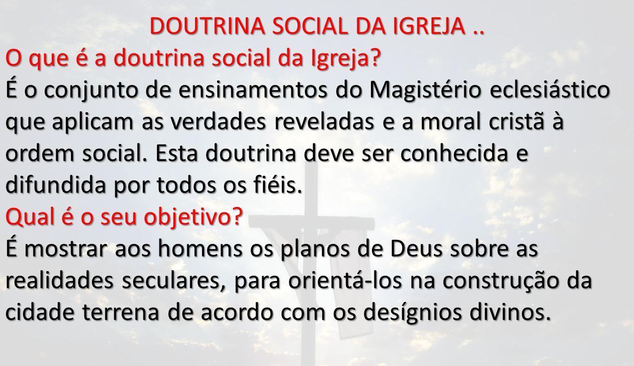 DOUTRINA SOCIAL DA IGREJA ..