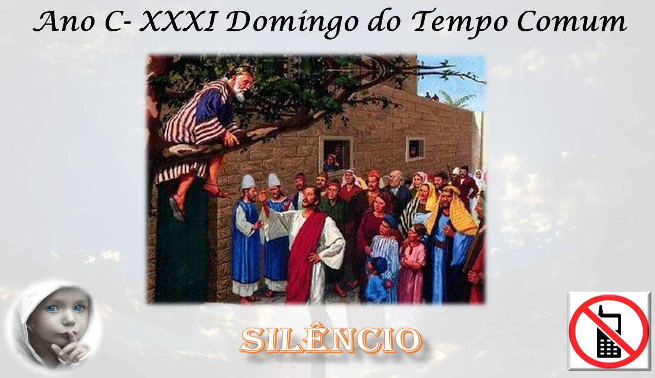 Ano C- XXXI Domingo do Tempo Comum