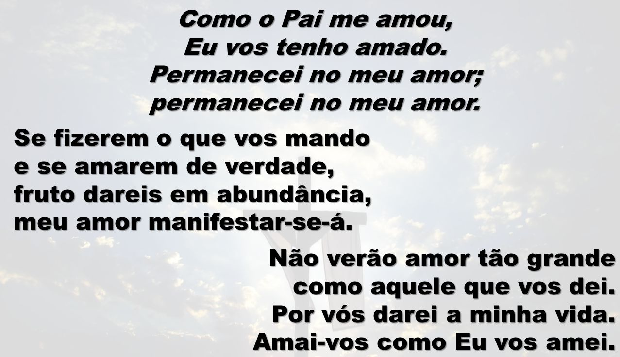 Permanecei no meu amor;