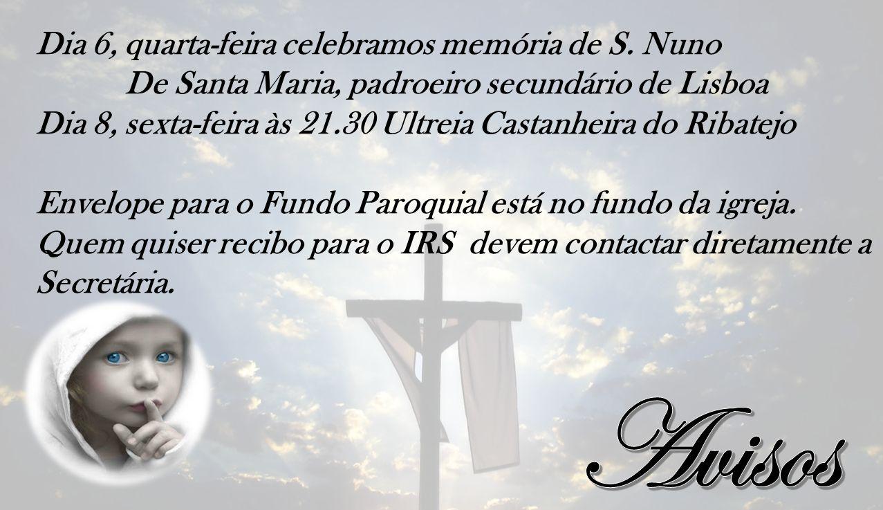 Avisos Dia 6, quarta-feira celebramos memória de S. Nuno
