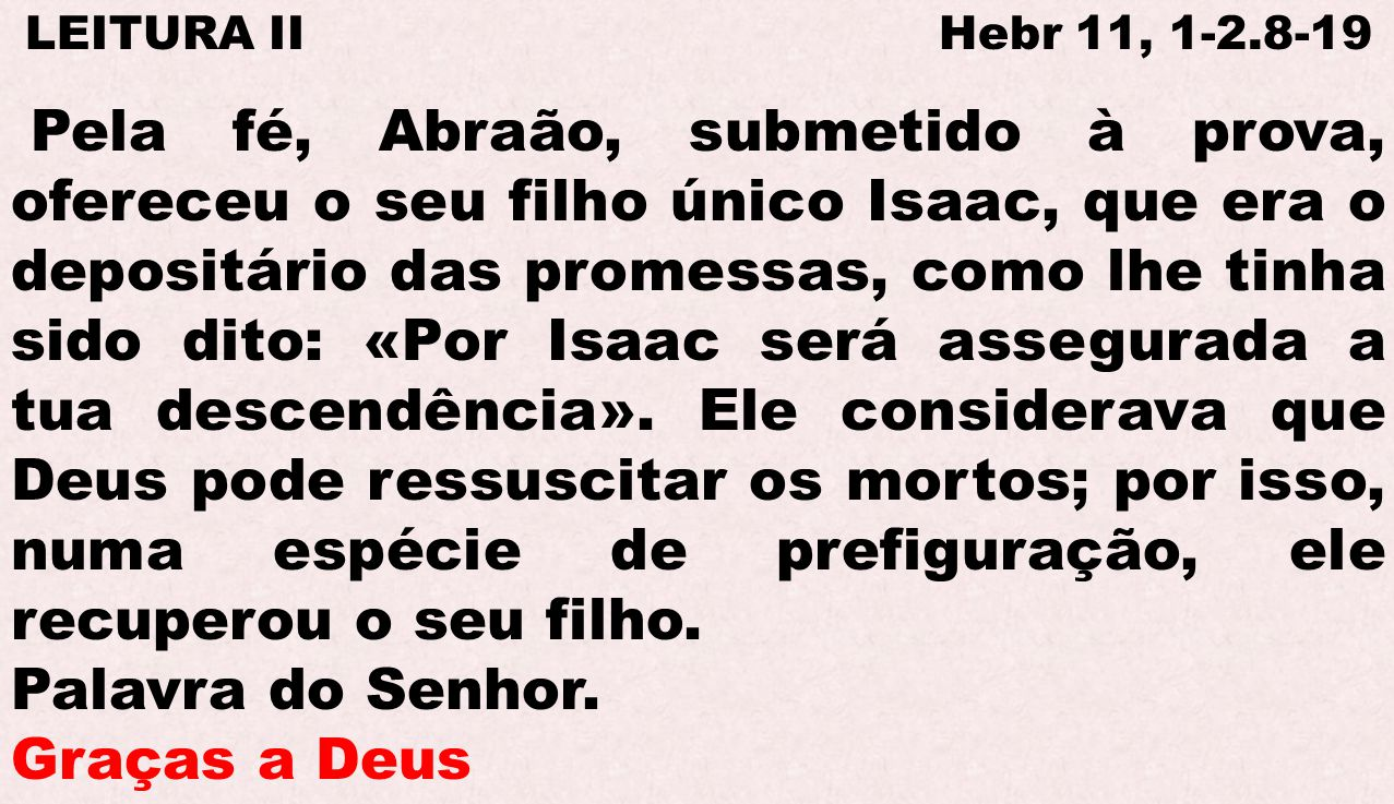 LEITURA II Hebr 11, 1-2.8-19