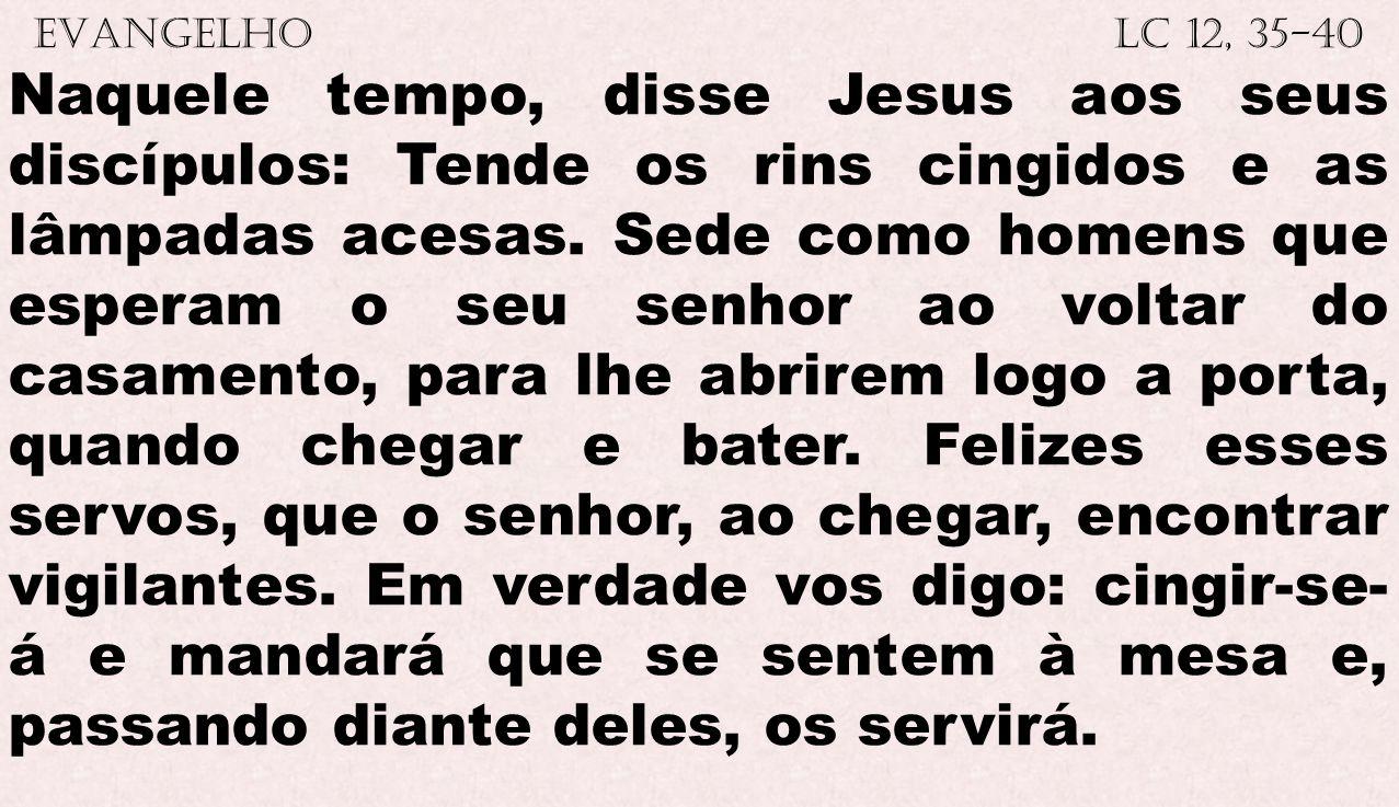 EVANGELHO Lc 12, 35-40