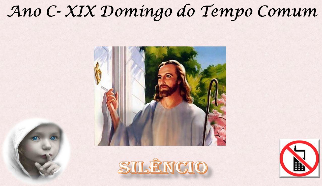Ano C- XIX Domingo do Tempo Comum