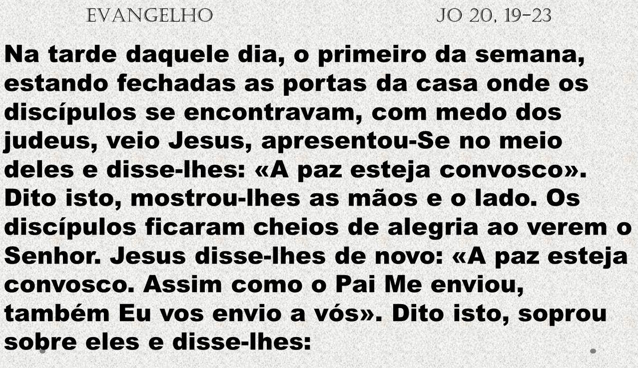 EVANGELHO Jo 20, 19-23
