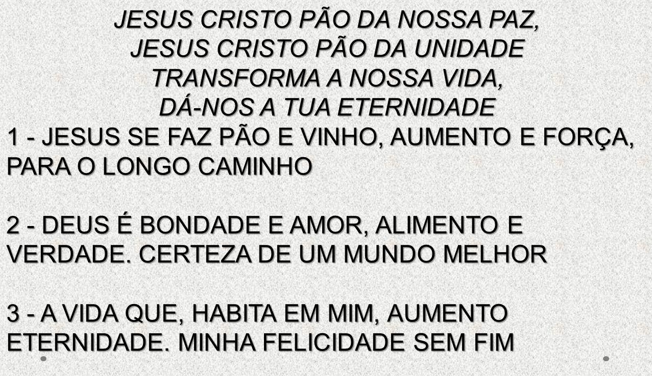 JESUS CRISTO PÃO DA NOSSA PAZ, JESUS CRISTO PÃO DA UNIDADE