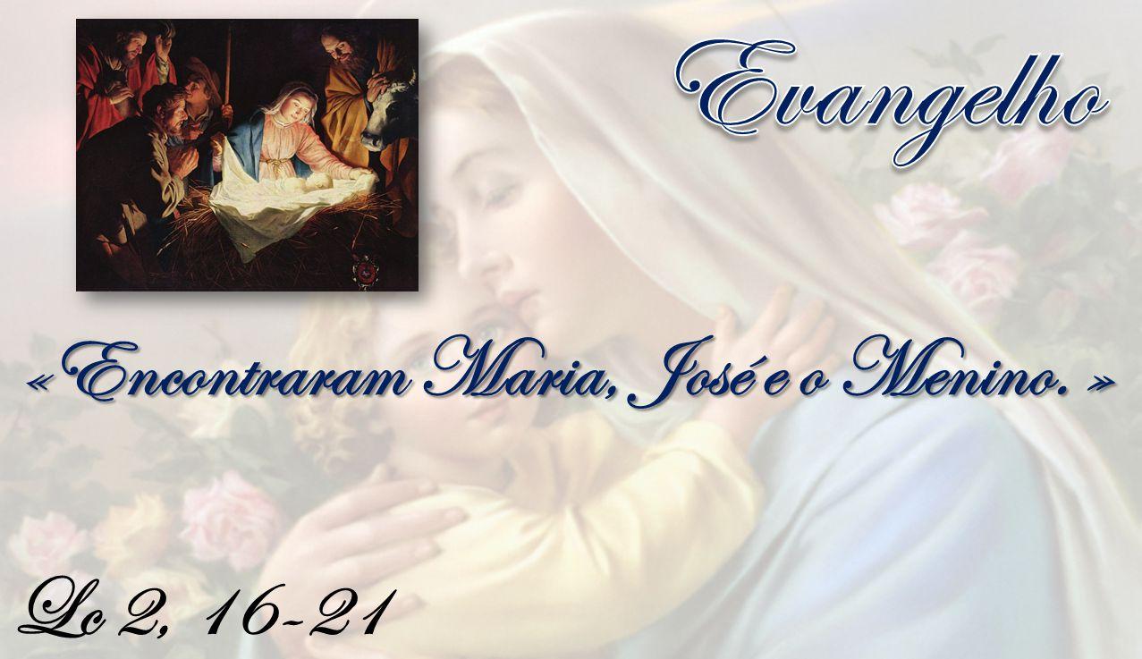 «Encontraram Maria, José e o Menino. »