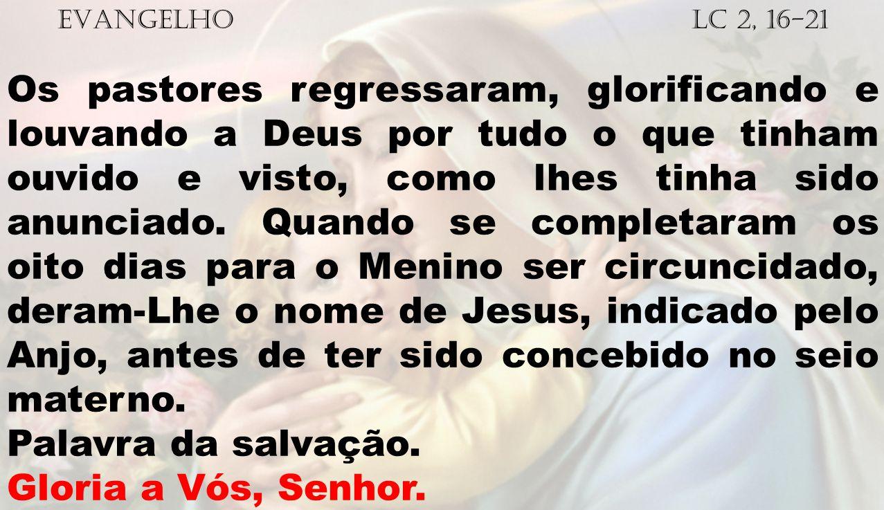 EVANGELHO Lc 2, 16-21