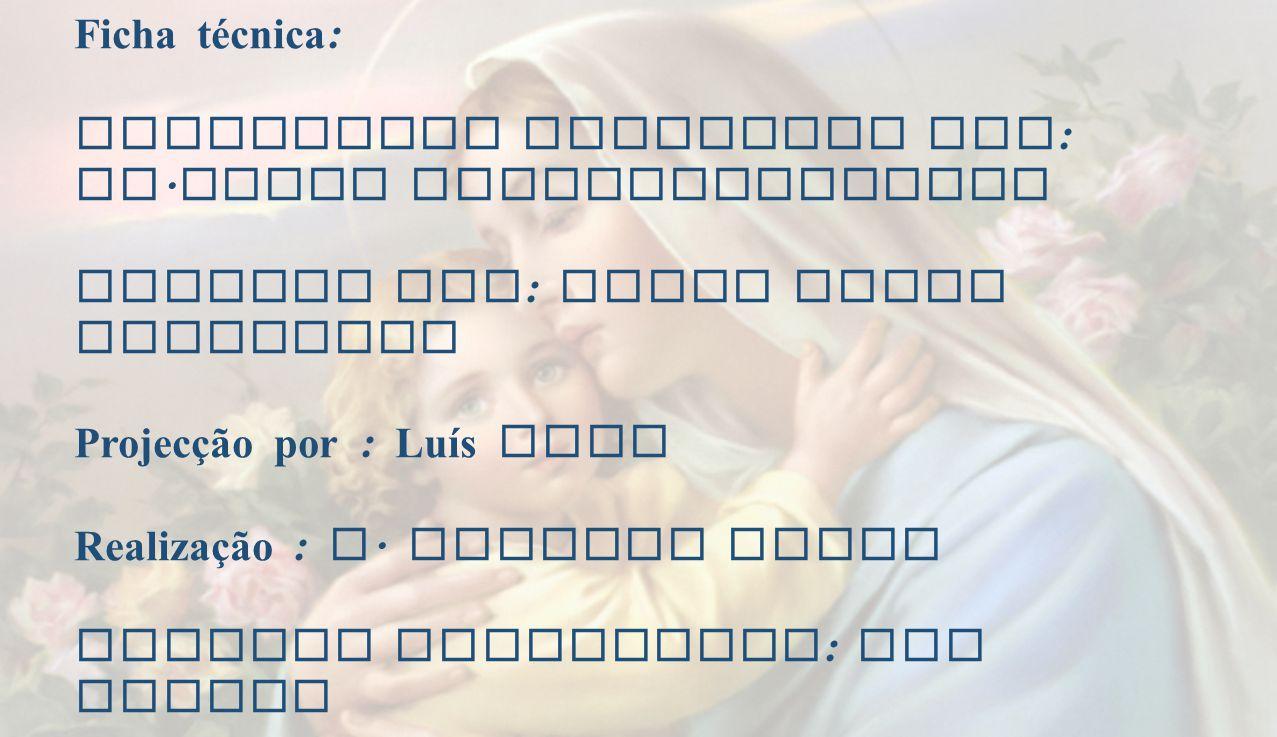 Ficha técnica: Eucaristia Celebrada por: Fr.Jacob Puthiyaparampil. Animada por: Grupo Coral Dominical.